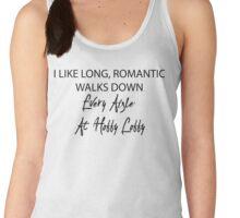I Like Long, Romantic Walks Down Every Aisle At Hobby Lobby Women's Tank Top