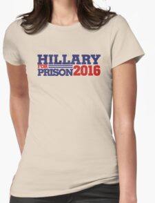Hillary Clinton For Prison 2016 Womens Fitted T-Shirt