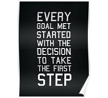 Every Goal Met Started With A Decision Poster