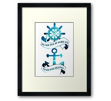 Be the one to guide me (Ocean scene) Framed Print
