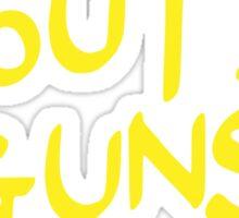 SUNS OUT! GUNS OUT! Sticker