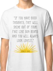 Good Thoughts- Roald Dahl Quote Classic T-Shirt