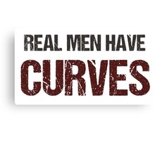 Real Men Have Curves Funny Fat Guy Shirt Canvas Print