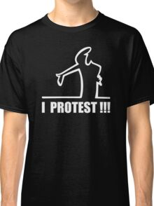 Cool Funny Cartoon I Protest Classic T-Shirt