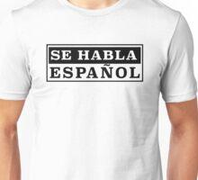 se habla espanol Unisex T-Shirt