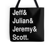 Jeff&Julian&Jeremy&Scott on black Tote Bag
