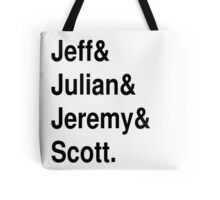 Jeff&Julian&Jeremy&Scott on white Tote Bag