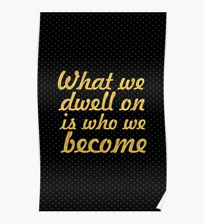 """What we dwell on... """"Oprah Winfrey"""" Inspirational Quote Poster"""
