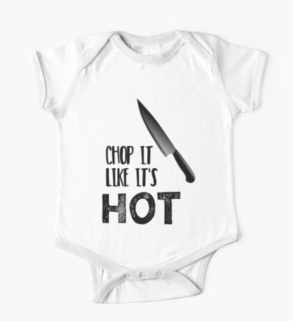 Kitchen Humor - Chop it Like it's HOT One Piece - Short Sleeve