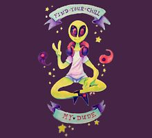 Find Your Chill My Dude Unisex T-Shirt