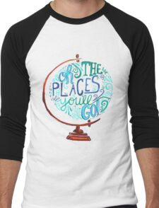 Oh The Places You'll Go - Vintage Typography Globe Men's Baseball ¾ T-Shirt