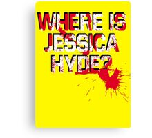 Where is Jessica Hyde? Canvas Print