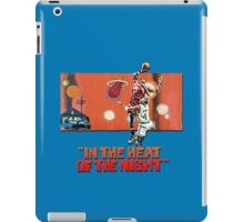 In the Heat of the Night iPad Case/Skin