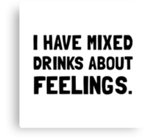 Mixed Drinks Feelings Canvas Print