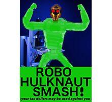 ROBO HULKNAUT SMASH! Photographic Print