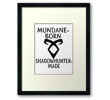 mundane born Framed Print