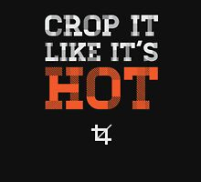 Crop it like it's hot Unisex T-Shirt