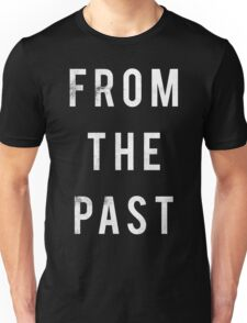 From The Past Unisex T-Shirt