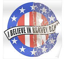 I Believe In Harvey Dent Poster