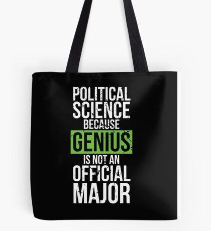 Political Science - Genius is Not an Official Major Tote Bag