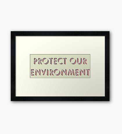 Protect Environment Framed Print
