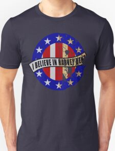 I Believe In Harvey Dent Unisex T-Shirt