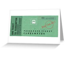 One Ticket to Farhampton Greeting Card