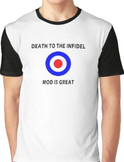 Death to the Infidel - Mod is Great Graphic T-Shirt