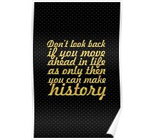 "Don't look back... ""Chandragupta Maurya"" Life Inspirational Quote Poster"