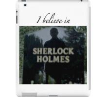 I Believe in Sherlock Holmes iPad Case/Skin