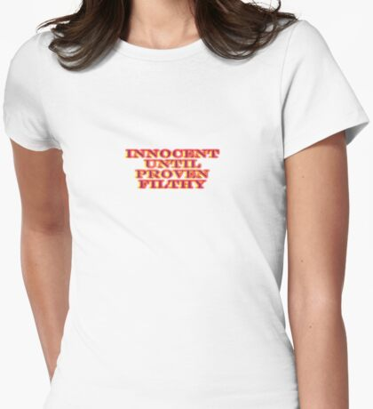 Innocent Until Proven Filthy Womens Fitted T-Shirt