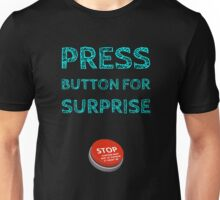 Press Button for Surprise Unisex T-Shirt