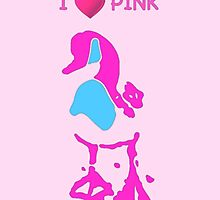 I LOVE PINK by TONYARTIST