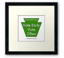 Vote Early, Vote Often Framed Print