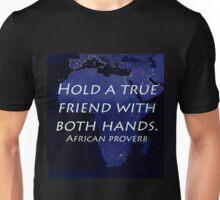 Hold a True Friend - African Proverb Unisex T-Shirt