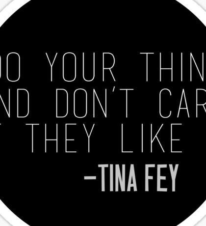 Tina Fey Quote Sticker