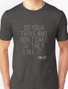 Tina Fey Quote Unisex T-Shirt