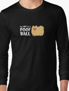 My BFF is a Poof Ball Pomeranian T-Shirt