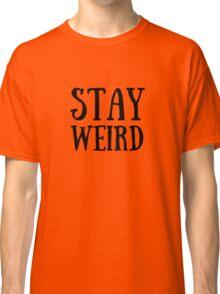 Stay Weird #1 Classic T-Shirt