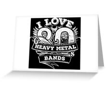 I love 80s Heavy Metal Bands Greeting Card