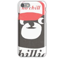 no chill bear iPhone Case/Skin