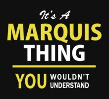 It's A MARQUIS thing, you wouldn't understand !! by satro