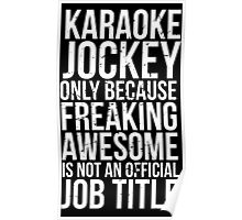 Karaoke Jockey - Freaking Awesome Poster