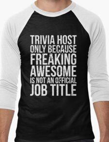 Trivia Host - Freaking Awesome Men's Baseball ¾ T-Shirt
