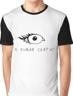 NO HUMAN CONTACT  Graphic T-Shirt