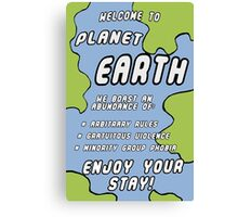 Welcome to Earth! Canvas Print