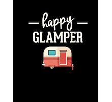 Happy Glamper - Glamping, Camping T-Shirt Photographic Print