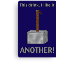 I like this drink - ANOTHER! Canvas Print