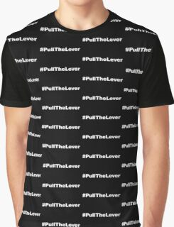 #PullTheLever Graphic T-Shirt