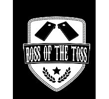 Boss Of The Toss Cornhole Game Tailgating Funny Gift T-Shirt Photographic Print